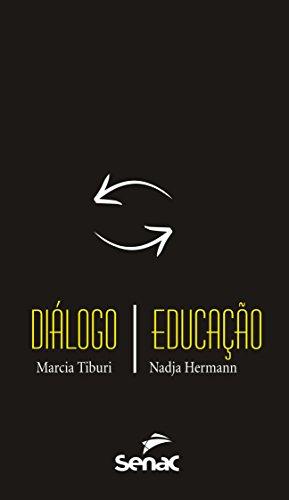 Diálogo. Educação, livro de Marcia Tiburi, Nadja Hermann