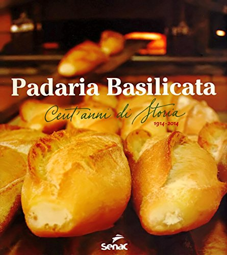 Padaria Basilicata: Cent Anni Di Storia 1914-2014, livro de Senac