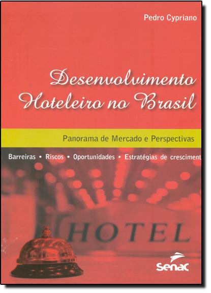Desenvolvimento Hoteleiro no Brasil: Panorama de Mercado e Perspectivas, livro de Pedro Cypriano