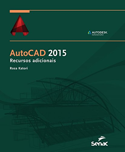 Autocad 2015: Recursos Adicionais, livro de Rosa Katori