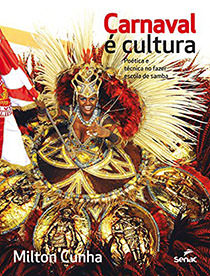 Carnaval e Cultura. Poética e Técnica no Fazer Escola de Samba, livro de Milton Cunha