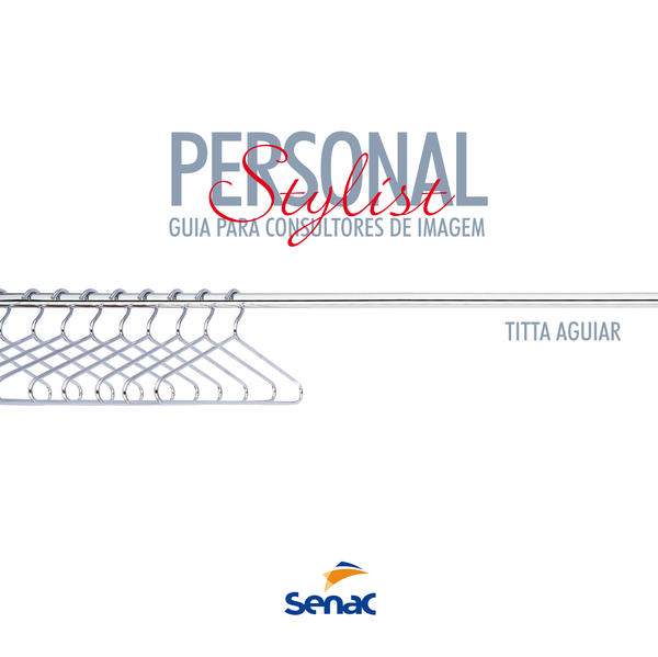 Personal Stylist: Guia Para Consultores de Imagem, livro de Titta Aguiar