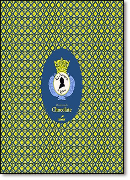 Espírito do Chocolate, O: Les Marquis de Ladurée, livro de Julien Christophe