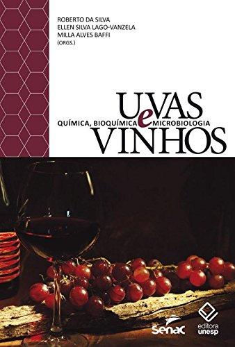 Uvas e Vinhos: Química, Bioquímica e Microbiologia, livro de Roberto da Silva