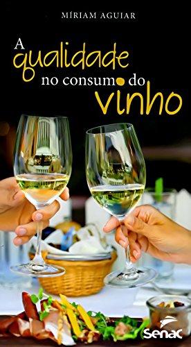 Qualidade no Consumo de Vinhos, A, livro de Míriam Aguiar