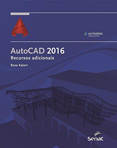 Autocad 2016: Recursos Adicionais, livro de Rosa Katori