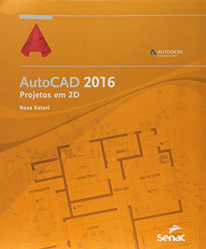 AutoCAD 2016. Projetos em 2D, livro de Rosa Katori