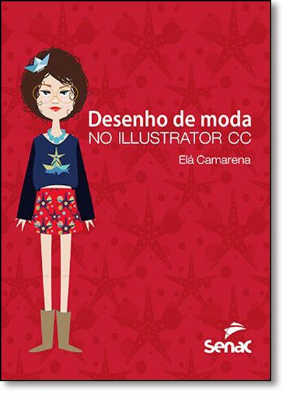Desenho de Moda no Illustrator Cc, livro de Elá Camarena