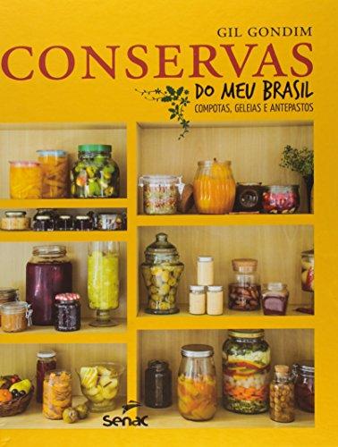 Conservas do Meu Brasil. Compotas, Geleias e Antepastos, livro de Gil Gondim