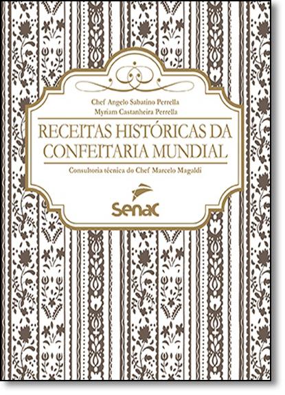 Receitas Históricas da Confeitaria Mundial, livro de Angelo Sabatino Perrella