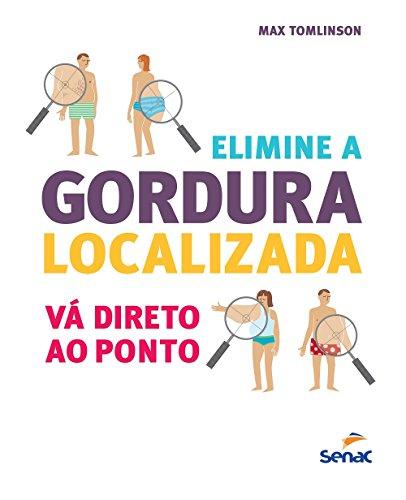 Elimine a Gordura Localizada: Vá Direto ao Ponto, livro de Max Tomlinson