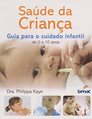 Saúde da Criança: Guia Para o Cuidado Infantil de 0 a 10 Anos, livro de Dra. Philippa Kaye