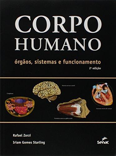 Corpo Humano. Órgãos, Sistemas e Funcionamento, livro de Iriam Starling, Rafael Zorzi
