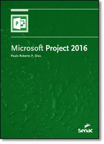 Microsoft Project 2016, livro de Paulo Roberto P. Dias