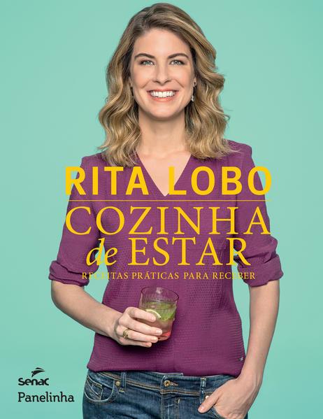 Cozinha de Estar: Receitas Práticas Para Receber, livro de Rita Lobo