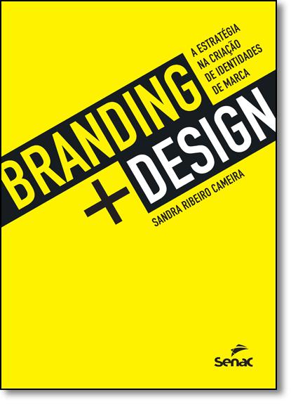 Branding + Design: A Estratégia na Criação de Identidades de Marca, livro de Sandra Ribeiro Cameira