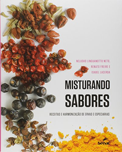 Misturando Sabores. Receitas e Harmonização de Ervas e Especiarias, livro de Maria Isabel Lacerda