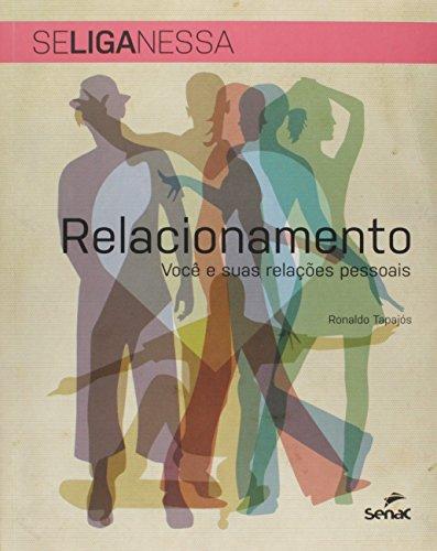 Se Liga Nessa Relacionamento. Você Suas Relações Pessoais, livro de Ronaldo Tapajós