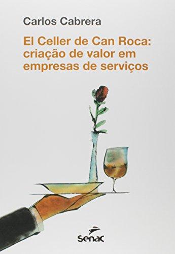 El Celler de Can Roca. Criação de Valor em Empresas de Serviços, livro de Carles Cabrera