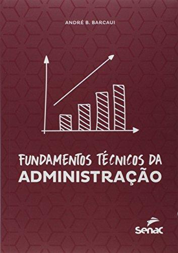 Fundamentos Técnicos da Administração, livro de André B. Barcaui