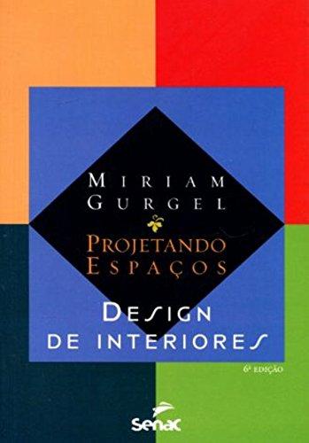 Projetando Espaços. Design de Interiores, livro de Miriam Gurgel
