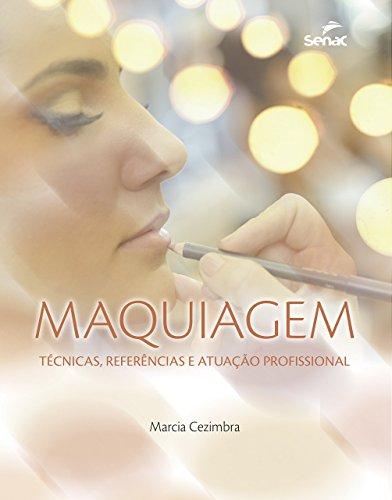 Maquiagem. Técnicas, Referencia e Atuação Profissional, livro de Marcia Cezimbra