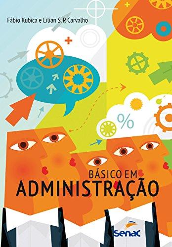 Básico em Administração, livro de Lilian Soares Pereira Carvalho, Fabio Kubica