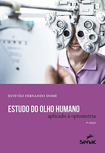 Estudo do Olho Humano Aplicado à Optometria, livro de Estevão Fernando Dome