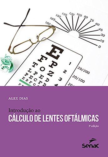 Introdução ao Cálculo de Lentes Oftálmicas, livro de Alex Dias
