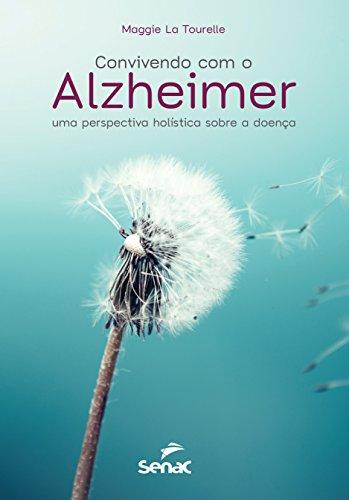 Convivendo com o Alzheimer. Uma Perspectiva Holística Sobre a Doença, livro de Maggie la Tourelle