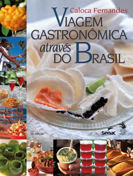 Viagem Gastronômica Através do Brasil, livro de Caloca Fernandes