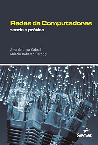 Redes de Computadores. Teoria e Prática, livro de Alex de Lima Cabral, Márcio Roberto Seraggi