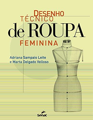 Desenho Técnico de Roupa Feminina, livro de Adriana Sampaio Leite, Marta Delgado Velloso
