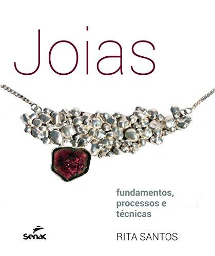 Joias. Fundamentos, Processos e Técnicas, livro de Rita Santos