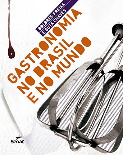 Gastronomia no Brasil e no Mundo, livro de Dolores Freixa, Guta Chaves