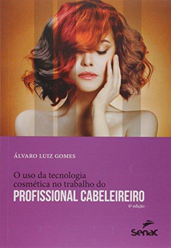 O Uso da Tecnologia Cosmética no Trabalho do Profissional Cabeleireiro, livro de Álvaro Luiz Gomes