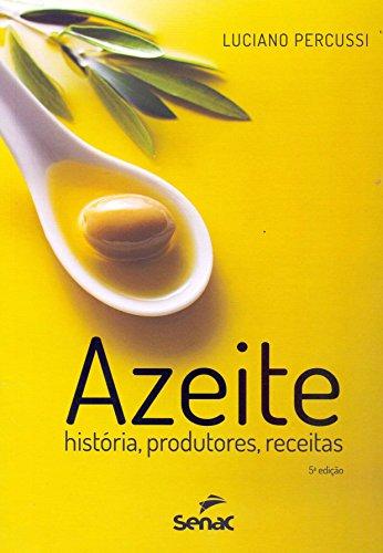 Azeite. História, Produtores e Receitas, livro de Luciano Percussi