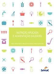 Nutrição aplicada a alimentação saudável, livro de Beatriz Tenuta Martins, Marcia Cristina Basilio, Marco Carreira
