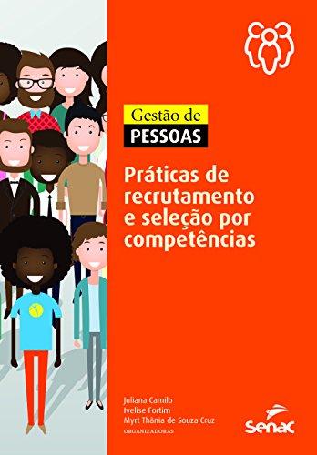 Gestão de Pessoas. Práticas de Recrutamento e Seleção por Competências, livro de Juliana Camilo, Ivelise Fortim, Myrt Thânia de Souza Cruz