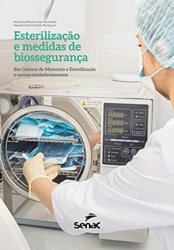 Esterilização e Medidas de Biossegurança, livro de Daniele Cristina Polotto Montanari, Marilucia Moreira Silva Marcondes