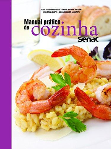Manual Prático de Cozinha Senac, livro de Felipe Soave Vianna, Gabriel Bratfich Penteado, Julia Delellis Lopes, Vinicius Camoezi Cassarotti
