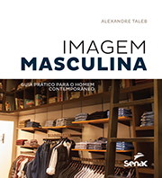 Imagem masculina (versão pocket): guia prático para o homem contemporâneo, livro de Alexandre Taleb