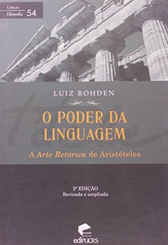 O PODER DA LINGUAGEM: A ARTE RETÓRICA DE ARISTÓTELES, livro de LUIZ FERNANDO ROHDEN