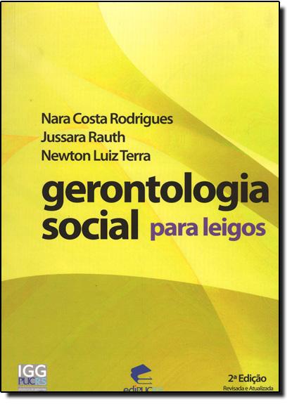 GERONTOLOGIA SOCIAL PARA LEIGOS, livro de NARA COSTA RODRIGUES