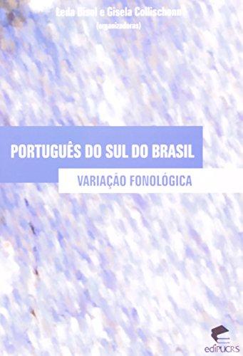 PORTUGUÊS DO SUL DO BRASIL: VARIAÇÃO FONOLÓGICA, livro de LEDA BISOL, GISELA COLLISCHONN