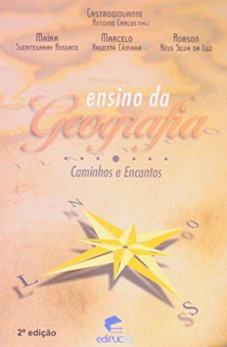 ENSINO DA GEOGRAFIA: CAMINHOS E ENCANTOS, livro de ANTONIO CARLOS CASTROGIOVANNI