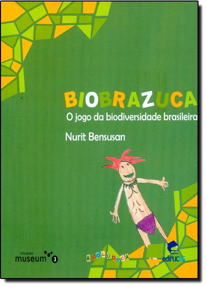 Biobrazuca: O Jogo da Biodiversidade Brasileira - Acompanha Cartas, livro de Nurit Bensusan