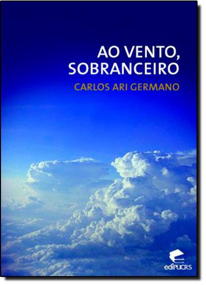 AO VENTO, SOBRANCEIRO, livro de CARLOS ARI GERMANO