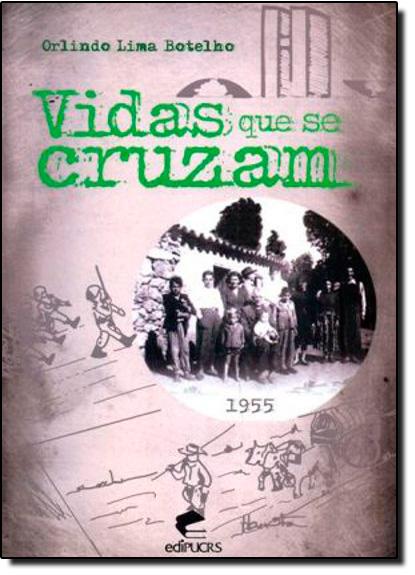 VIDAS QUE SE CRUZAM, livro de ORLINDO LIMA BOTELHO