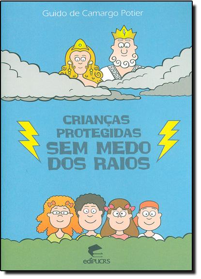 Crianças Protegidas Sem Medo dos Raios, livro de Guido de Camargo Potier